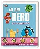 An den Herd und losgekocht!: 40 kinderleichte Rezepte Schritt für Schritt erklärt. Mit Vorwort von Julian Draxler