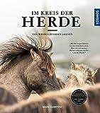 Im Kreis der Herde: Von wilden Pferden lernen